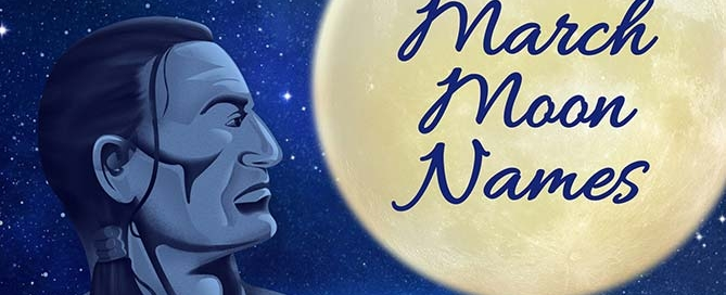 Native American gazing at March Full Moon. March Moon Names.